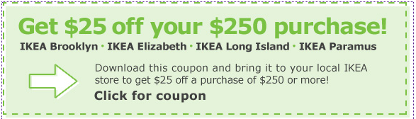Screen Shot 2013 01 22 at 9.18.12 AM Ikea: $25 off $250 Coupon (NY Area Ikeas Only)