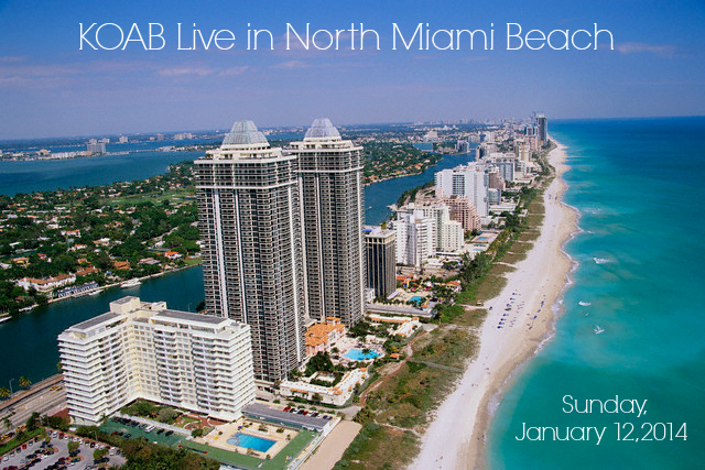 KOAB LIVE in North Miami Beach {TONIGHT!} KOAB Is Coming to North Miami Beach ~ Sunday, January 12, 2014