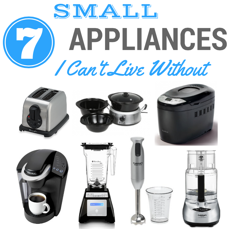 7 Small Appliances I Can't Live Without