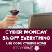 Cyber Monday 8% off Everything